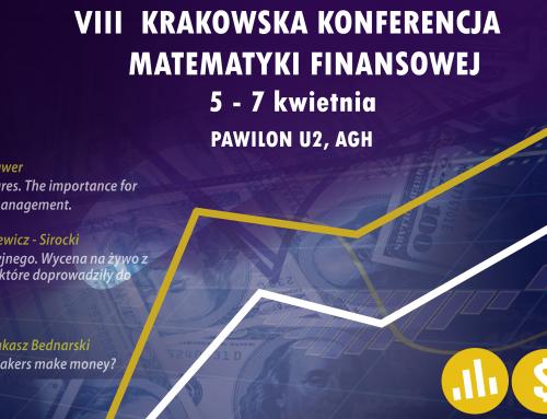VIII Krakowska Konferencja Matematyki Finansowej !!!